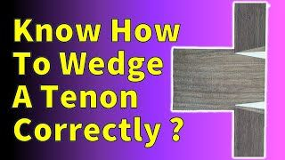Mortise and Tenon Joint - Wedged Tenon